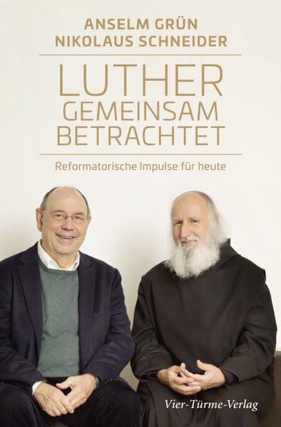Luther gemeinsam betrachtet. Reformatorische Impulse für heute