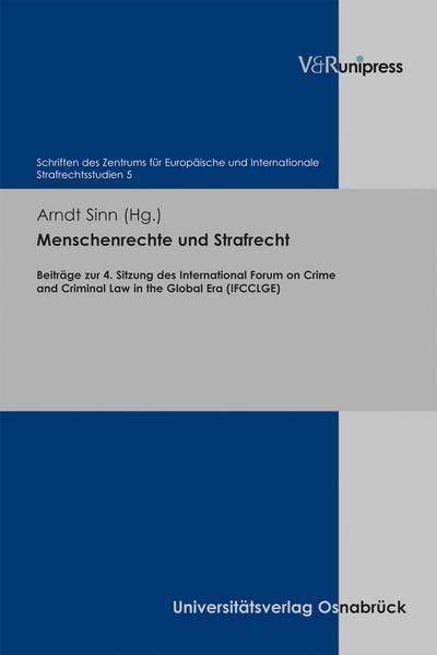 Menschenrechte und Strafrecht: Beiträge zur 4. Sitzung des International Forum on Crime and Criminal Law in the Global Era (IFCCLGE) (Schriften des ... und Internationale Strafrechtsstudien)