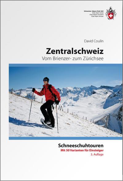 Schneeschuh-Tourenführer Zentralschweiz