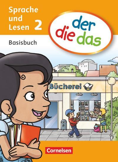 der die das - Sprache 2. Schuljahr. Basisbuch Sprache und Lesen
