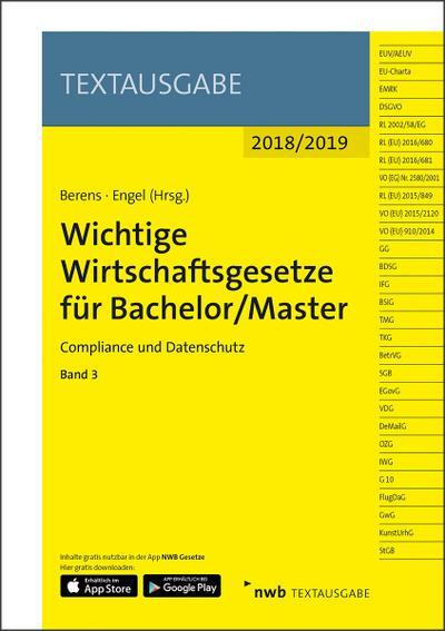 Wichtige Wirtschaftsgesetze für Bachelor / Master 2018/2019. Bd.3