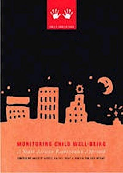 Monitoring Child Well-Being: A South African Rights-Based Approach