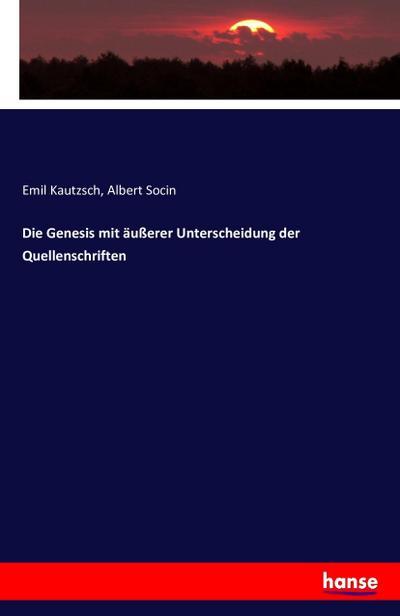 Die Genesis mit äußerer Unterscheidung der Quellenschriften
