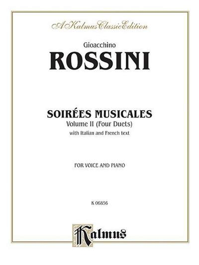 Soirees Musicales (4 Duets), Vol 2: Nos. 1 & 2 for 2 Sopranos, No. 3 for Soprano & Tenor, No. 4 for Tenor & Bass, Octavo Size (I/F) (French, Italian L