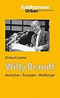 Willy Brandt: Deutscher - Europäer - Weltbürger. Urban-Taschenbuch Band 641 (Urban-Taschenbücher)
