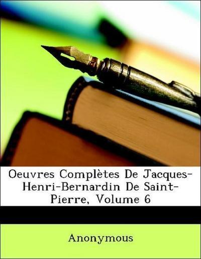 Oeuvres Complètes De Jacques-Henri-Bernardin De Saint-Pierre, Volume 6
