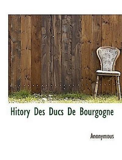 Hitory Des Ducs De Bourgogne
