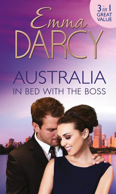 Australia: In Bed with the Boss: The Marriage Decider / Their Wedding Day / His Boardroom Mistress (Mills & Boon M&B)