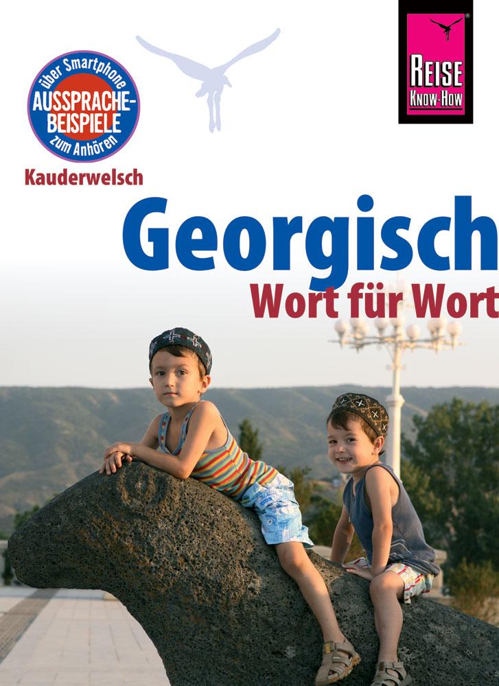 Reise Know-How Sprachführer Georgisch - Wort für Wort Lascha Bakradse