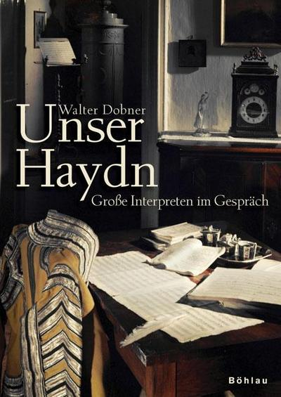 Unser Haydn: Große Interpreten im Gespräch