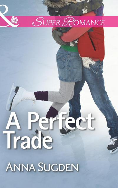 A Perfect Trade (Mills & Boon Superromance)