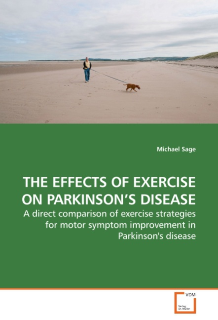THE EFFECTS OF EXERCISE ON PARKINSON'S DISEASE | Michael Sag ... 9783639234015