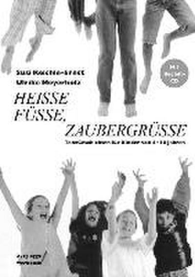 Heisse Füsse, Zaubergrüsse. Inkl. CD