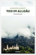 Tod im Allgäu; Kriminalroman; Commissario Flo ...