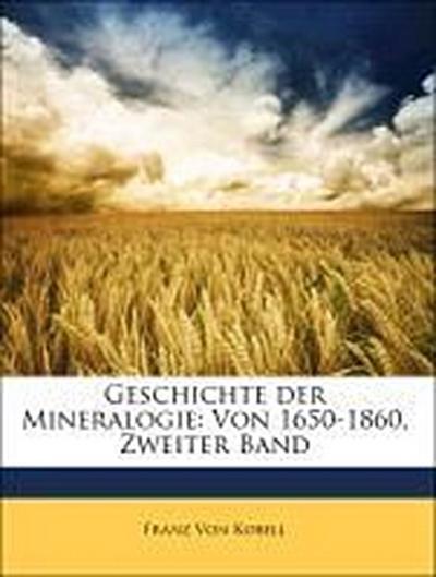 Geschichte der Mineralogie: Von 1650-1860, Zweiter Band