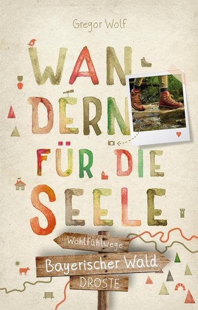 Bayerischer Wald. Wandern für die Seele