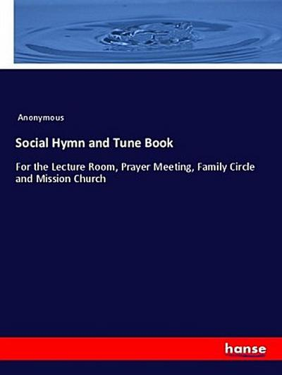 Social Hymn and Tune Book