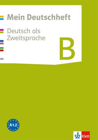 Mein Deutschheft. Deutsch als Zweitsprache. Klasse 5-10. Heft B