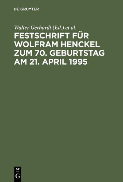 Festschrift für Wolfram Henckel zum 70. Geburtstag am 21. April 1995