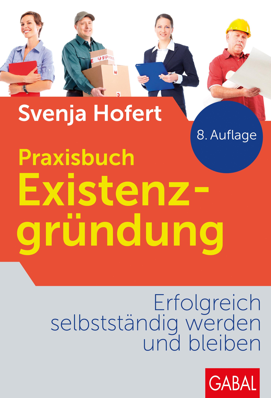 Praxisbuch Existenzgründung Svenja Hofert