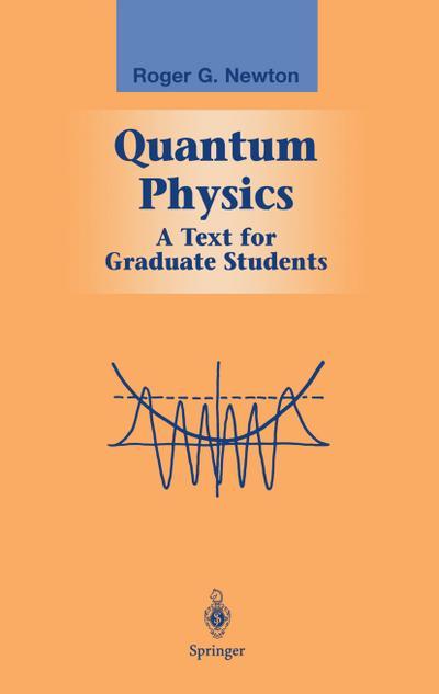Quantum Physics: A Text for Graduate Students