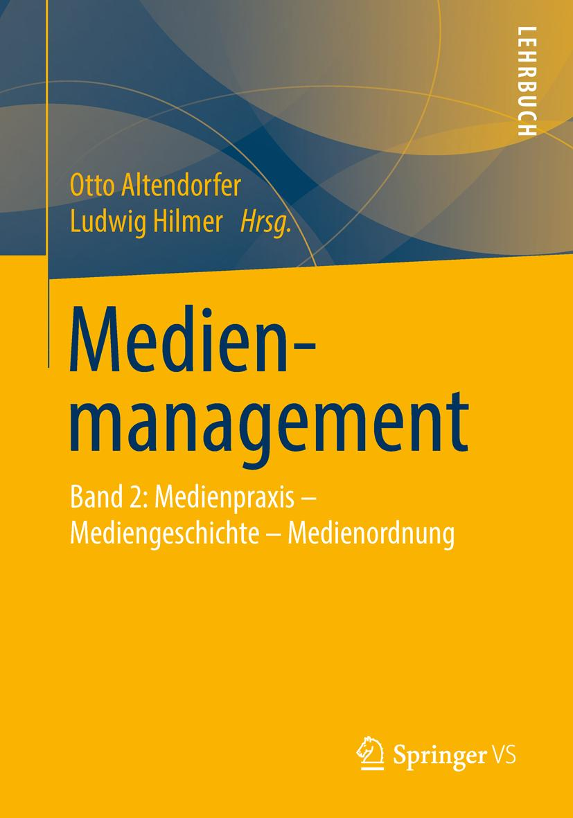 Medienmanagement Medienpraxis - Mediengeschichte - Medienordnung Otto Alten ...