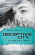 Deceptive City 01: Aussortiert