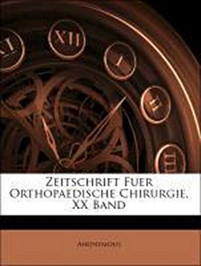 Zeitschrift Fuer Orthopaedische Chirurgie, XX Band