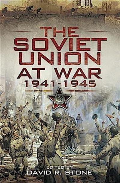 Soviet Union at War 1941-1945, The