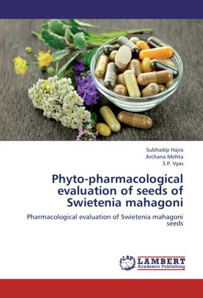 Phyto-pharmacological evaluation of seeds of Swietenia mahagoni