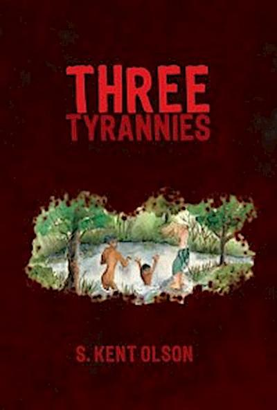 Three Tyrannies