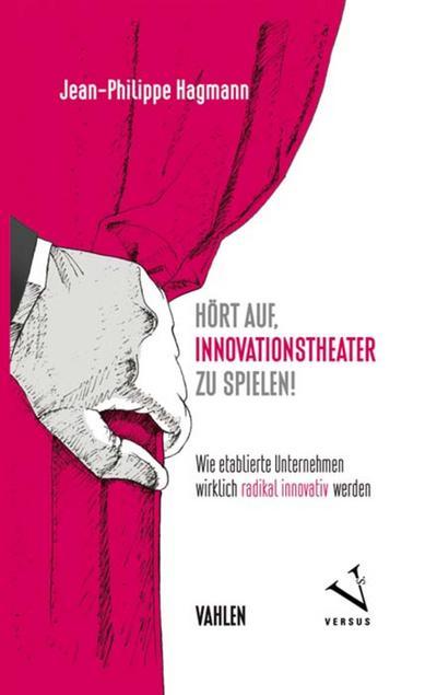 Hört auf, Innovationstheater zu spielen!