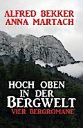 Hoch oben in der Bergwelt: Vier Bergromane
