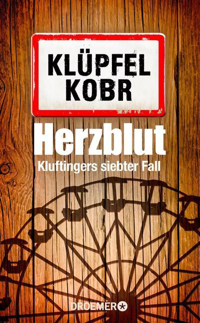 Herzblut: Kluftingers neuer Fall (Kommissar Kluftinger, Band 7)