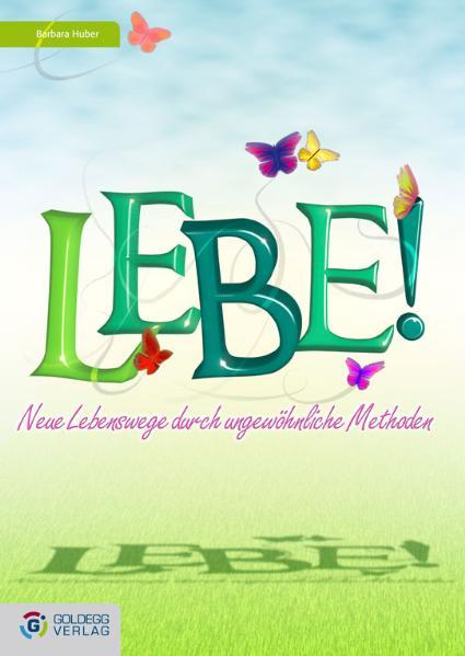Barbara Huber / Lebe! 9783901880704