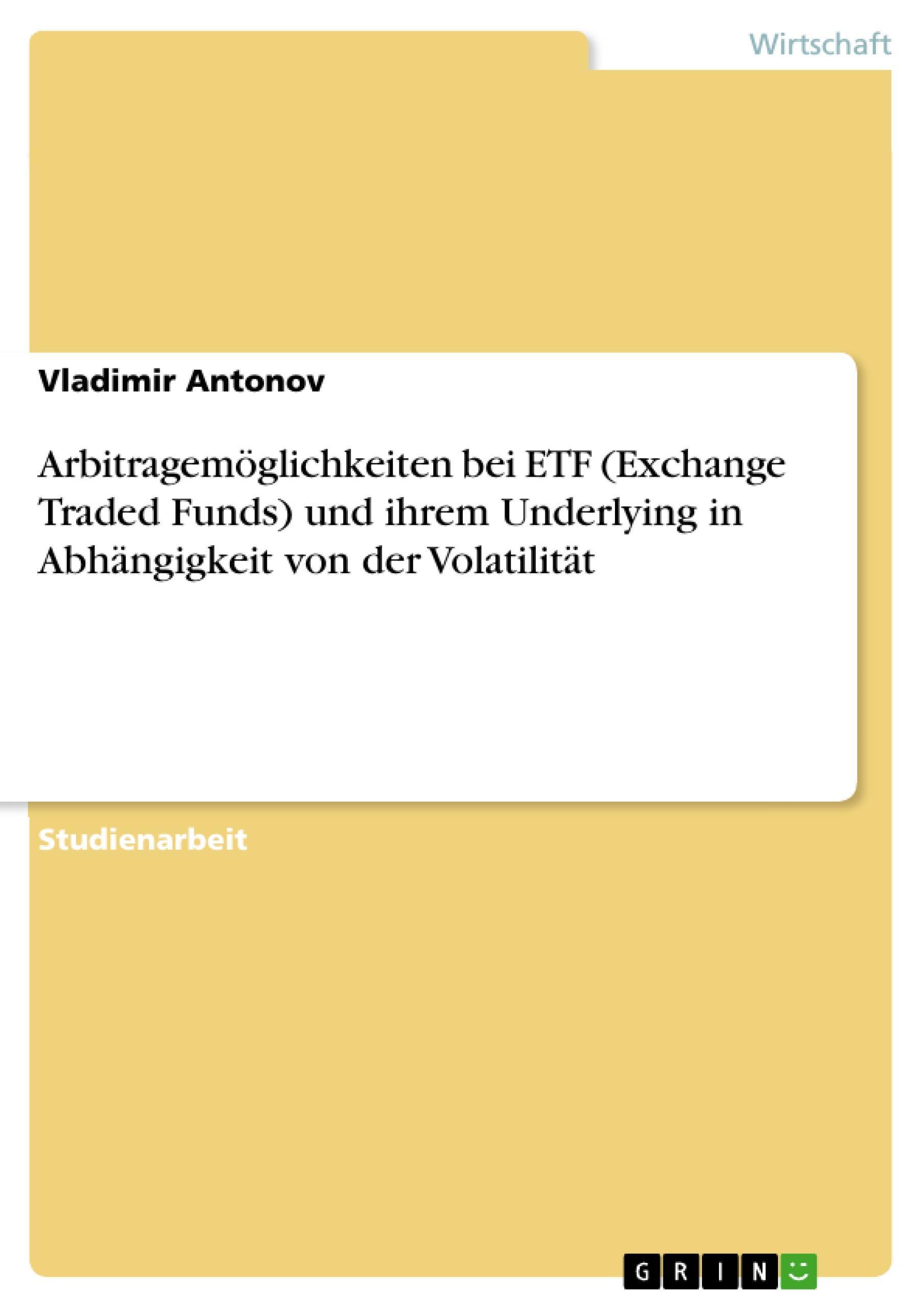 Arbitragemöglichkeiten bei ETF (Exchange Traded Funds) und i ... 9783656864806