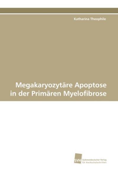 Megakaryozytäre Apoptose in der Primären Myelofibrose