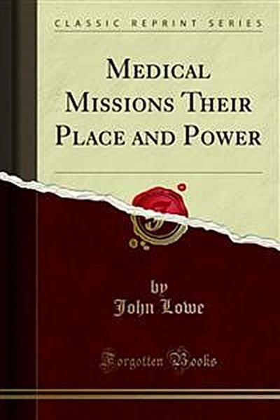 Medical Missions Their Place and Power