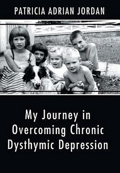 My Journey in Overcoming Chronic Dysthymic Depression