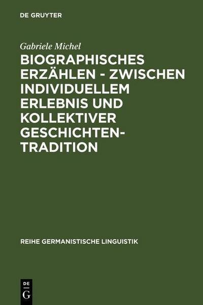 Biographisches Erzählen - zwischen individuellem Erlebnis und kollektiver Geschichtentradition