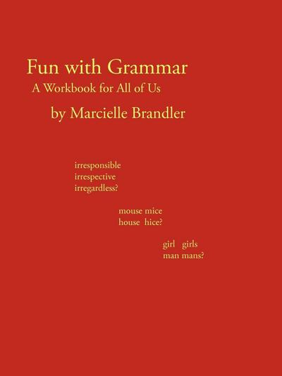 Fun with Grammar: A Workbook for All of Us