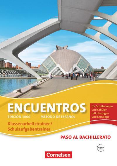 Encuentros. Paso al bachillerato - Schulaufgaben- und Klassenarbeitstrainer