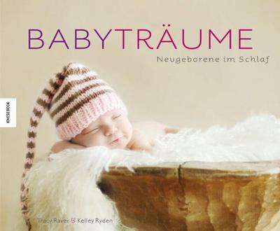 Babyträume: Neugeborene im Schlaf. Ein Bildband