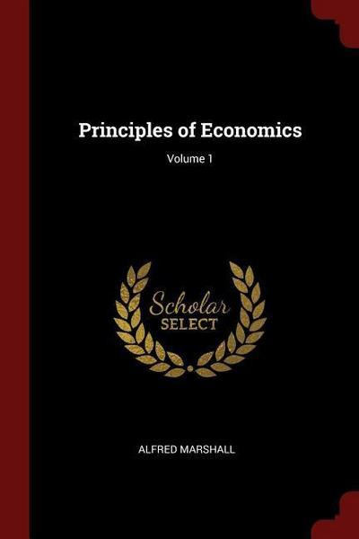 Principles of Economics; Volume 1