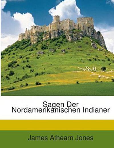 Sagen Der Nordamerikanischen Indianer