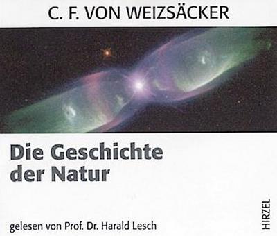 Die Geschichte der Natur - Komplett-Media - Audio CD, Deutsch, Carl F von Weizsäcker, ,