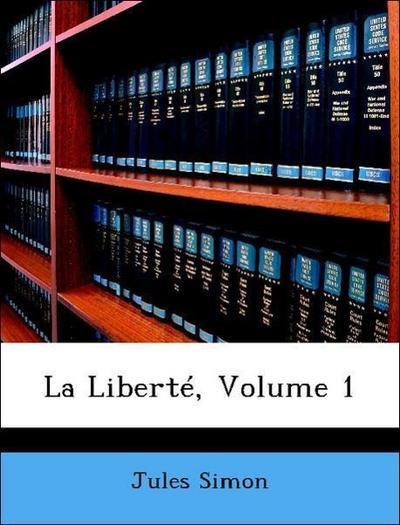 La Liberté, Volume 1