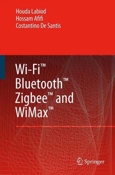 Wi-Fi™, Bluetooth™, Zigbee™ and WiMax™