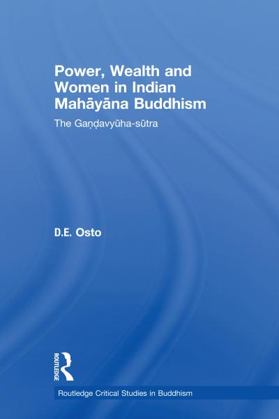 Power, Wealth and Women in Indian Mahayana Buddhism
