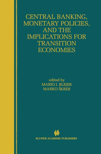 Central Banking, Monetary Policies, and the Implications for Transition Economies